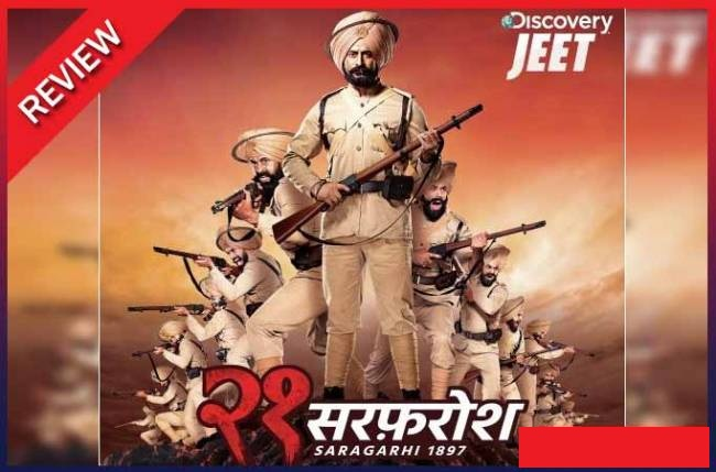 21 Sarfarosh: Saragarhi 1897: Could be a game changer for Indian television